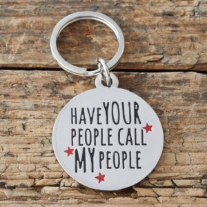 Dog tag 'Have your people call my people'